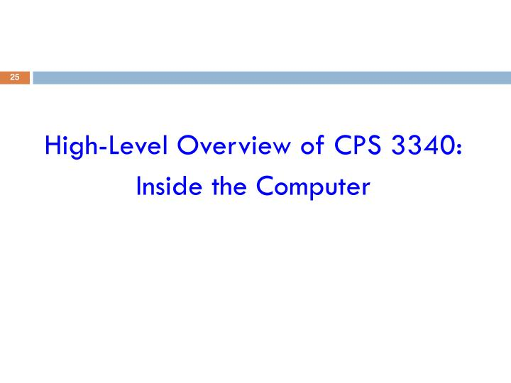 High-Level Overview of CPS 3340:
