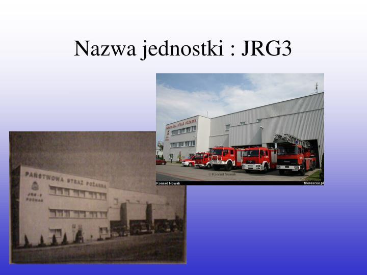 Nazwa jednostki : JRG3