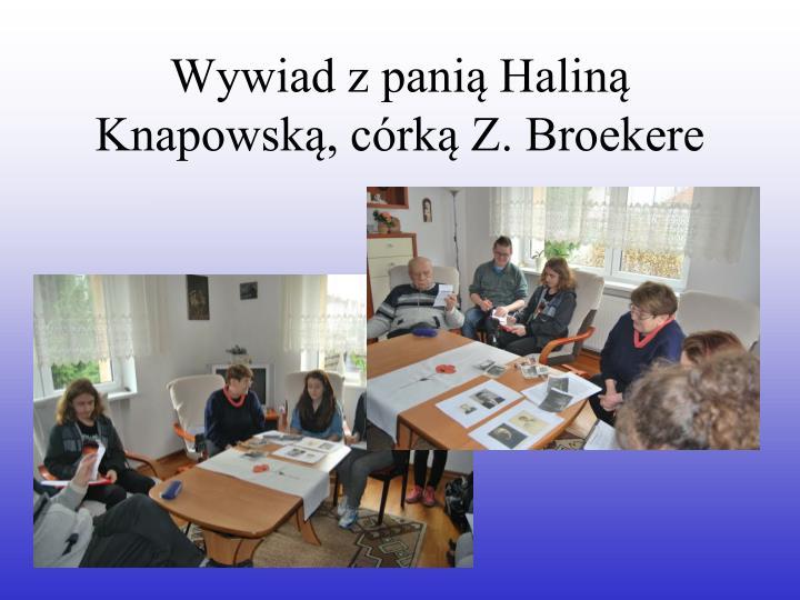 Wywiad z panią Haliną Knapowską, córką Z. Broekere