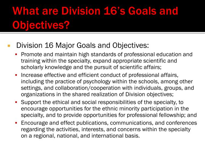 What are Division 16's Goals and Objectives?