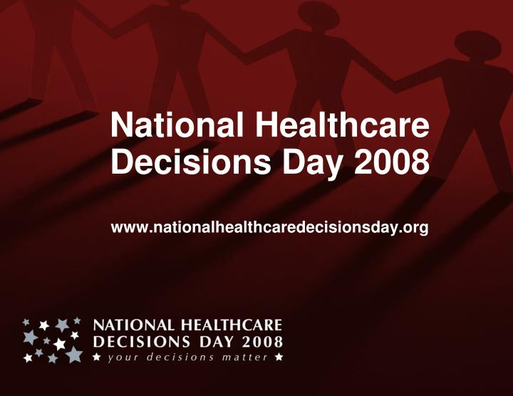 National Healthcare Decisions Day 2008