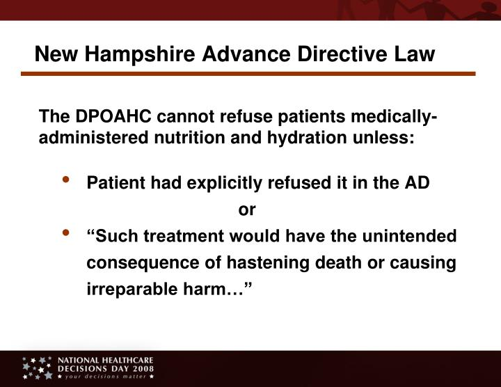 The DPOAHC cannot refuse patients medically-administered nutrition and hydration unless: