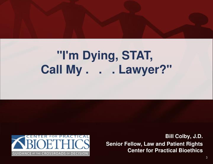 """I'm Dying, STAT,"