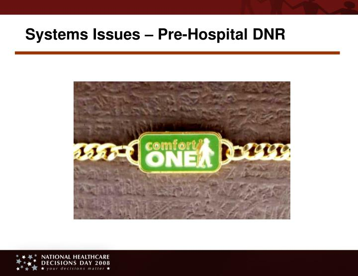 Systems Issues – Pre-Hospital DNR