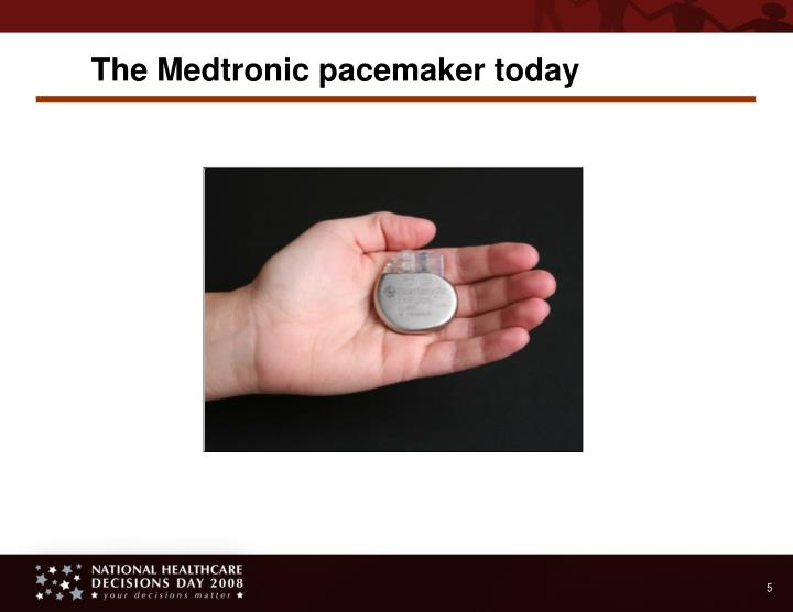 The Medtronic pacemaker today
