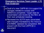 emergency services team leader ltc pete andersen