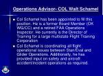 operations advisor col walt schamel