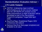 standardization evaluation advisor ltc leslie vazquez