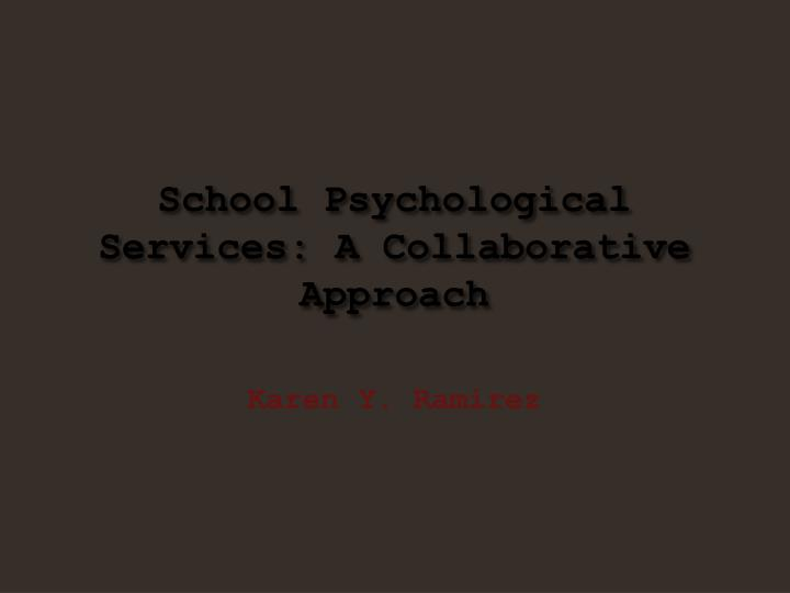 School Psychological Services: A Collaborative Approach