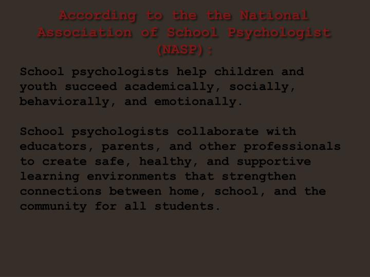 According to the the National Association of School Psychologist (NASP):