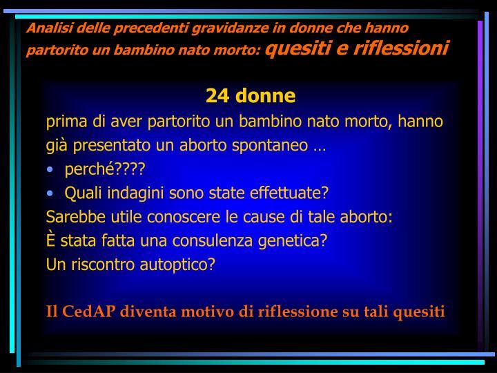 Analisi delle precedenti gravidanze in donne che hanno partorito un bambino nato morto: