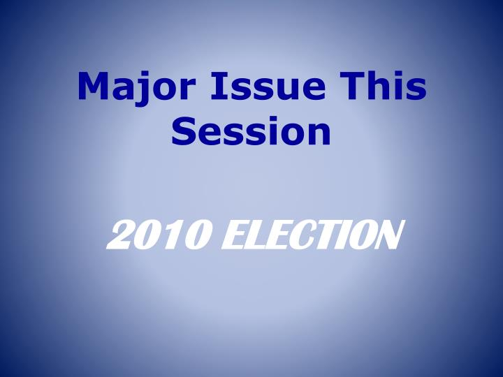Major Issue This Session