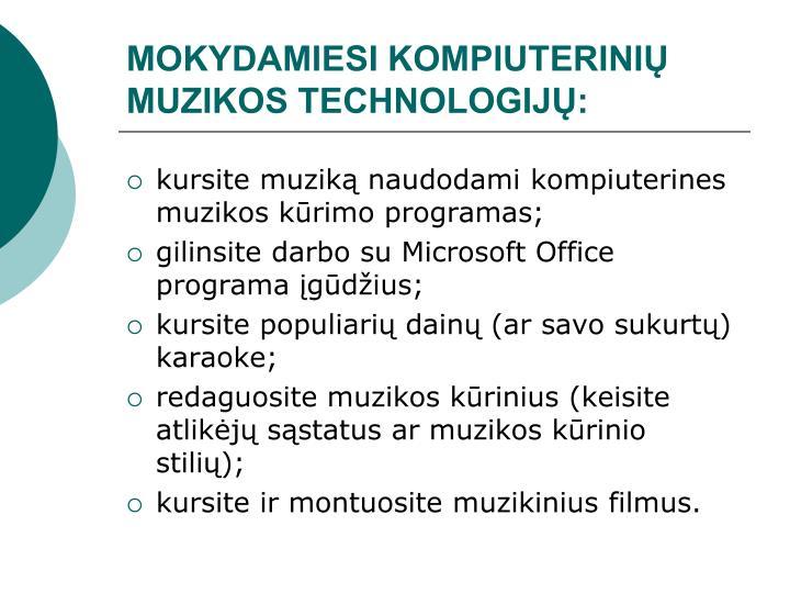 MOKYDAMIESI KOMPIUTERINIŲ MUZIKOS TECHNOLOGIJŲ: