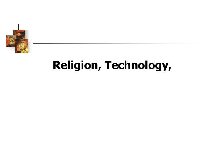 Religion, Technology,