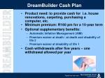 dreambuilder cash plan