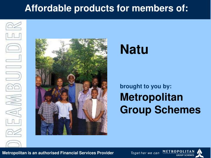 Affordable products for members of: