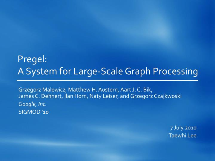 Pregel a system for large scale graph processing