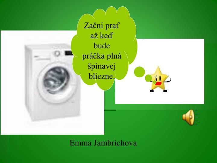 Začni prať až keď bude práčka plná   špinavej bliezne.