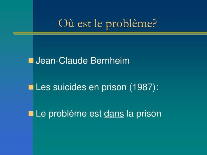 Où est le problème?