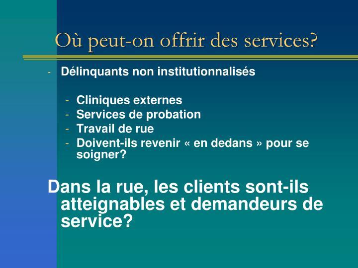 Où peut-on offrir des services?