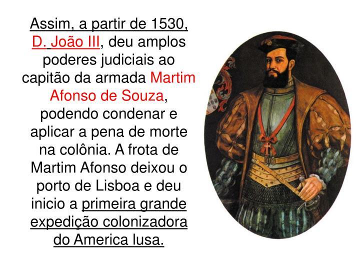 Assim, a partir de 1530,