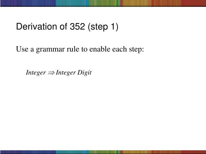 Use a grammar rule to enable each step: