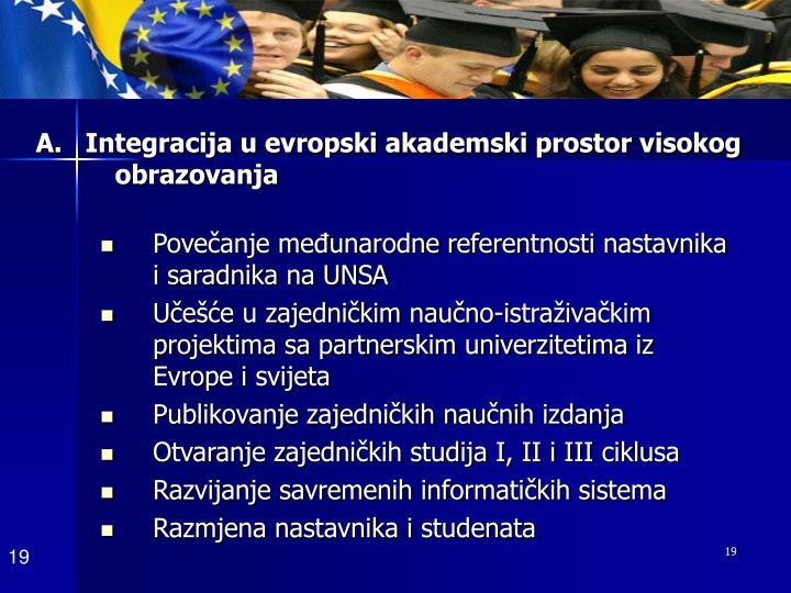 A.   Integracija u evropski akademski prostor visokog obrazovanja