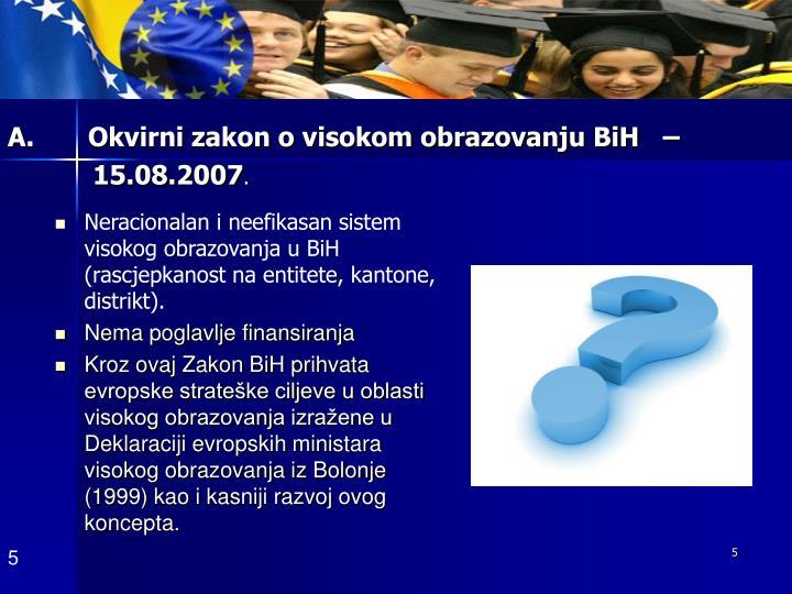 A.       Okvirni zakon o visokom obrazovanju BiH   –