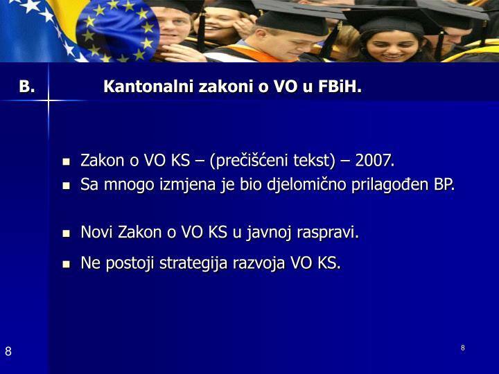 B.              Kantonalni zakoni o VO u FBiH.