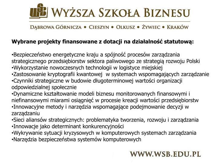Wybrane projekty finansowane z dotacji na działalność statutową: