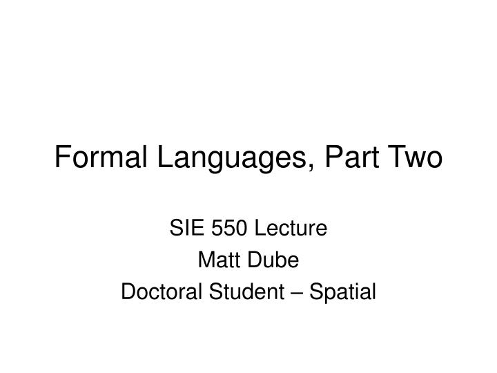 Formal Languages, Part Two