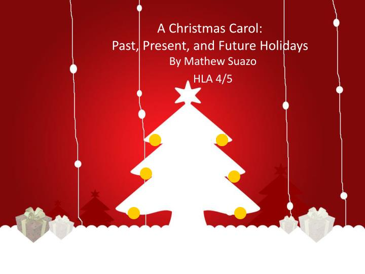 A christmas carol past present and future holidays
