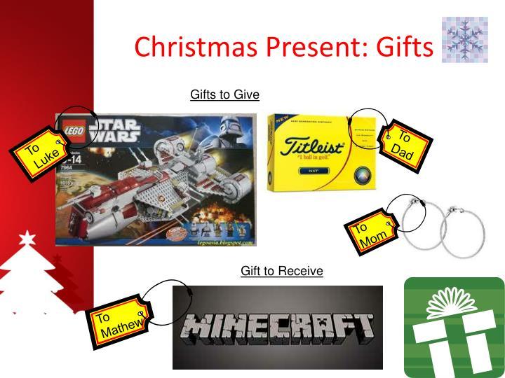 Christmas Present: Gifts