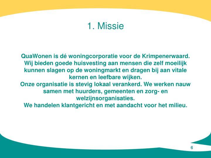 1. Missie