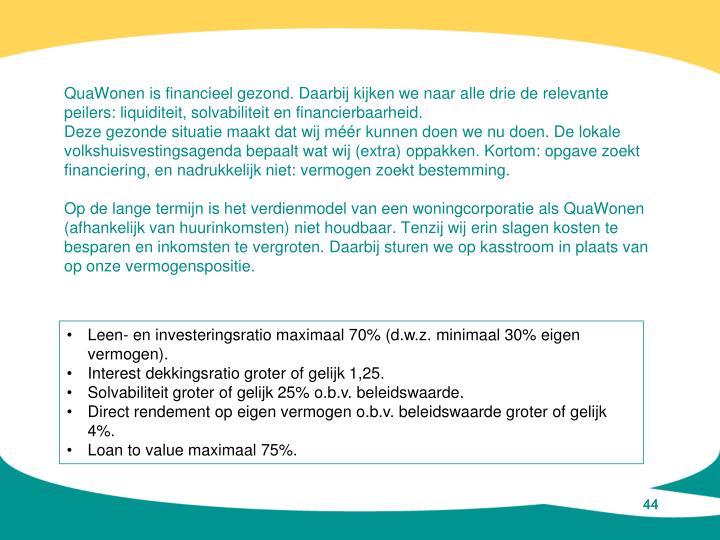 Leen- en investeringsratio maximaal 70% (d.w.z. minimaal 30% eigen vermogen).