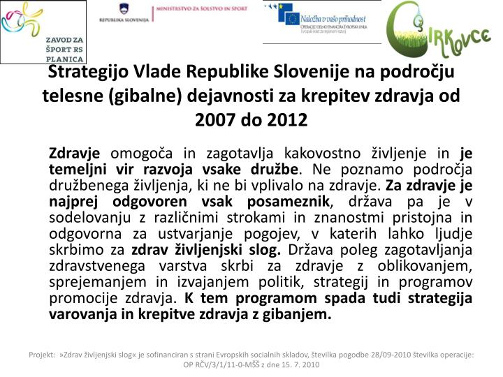 Strategijo Vlade Republike Slovenije na področju