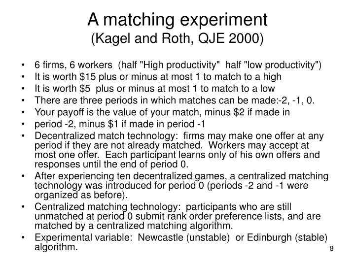 A matching experiment