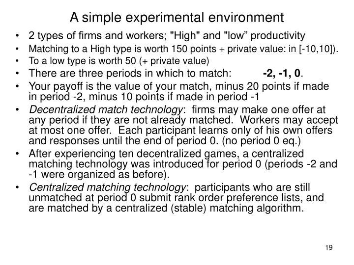 A simple experimental environment