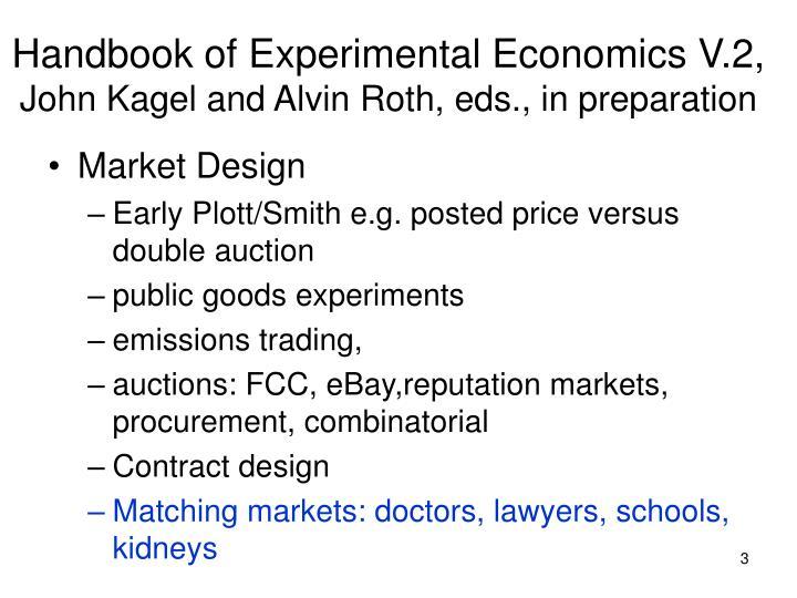 Handbook of Experimental Economics V.2,