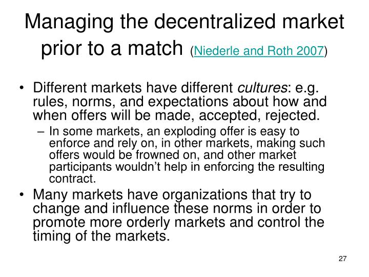 Managing the decentralized market prior to a match