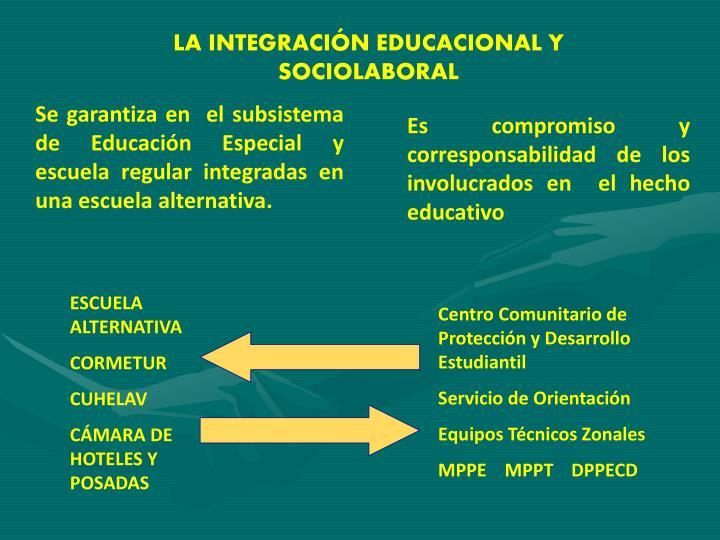 LA INTEGRACIÓN EDUCACIONAL Y SOCIOLABORAL