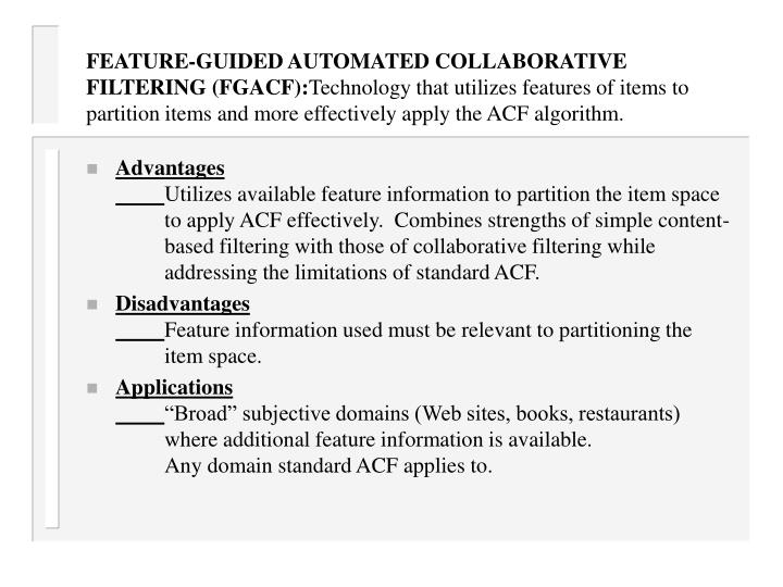 FEATURE-GUIDED AUTOMATED COLLABORATIVE FILTERING (FGACF):