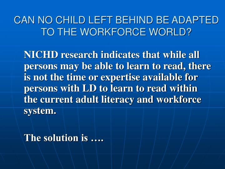 CAN NO CHILD LEFT BEHIND BE ADAPTED TO THE WORKFORCE WORLD?