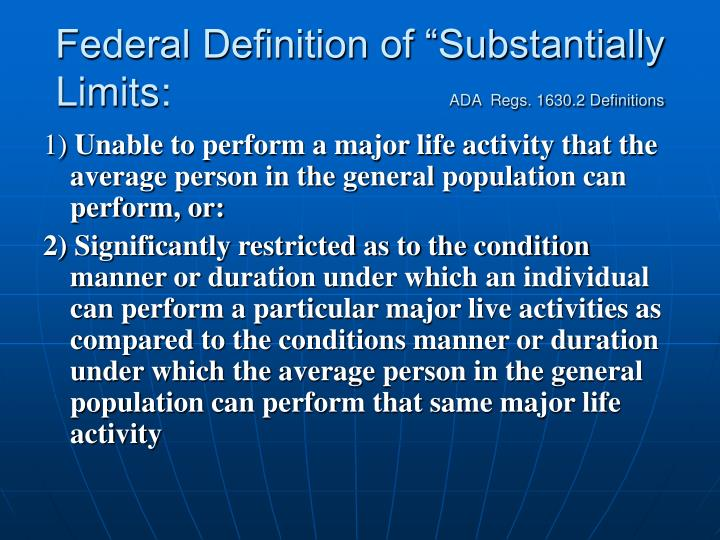 "Federal Definition of ""Substantially Limits:"