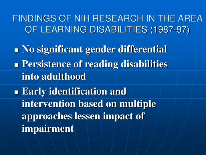 FINDINGS OF NIH RESEARCH IN THE AREA OF LEARNING DISABILITIES (1987-97)
