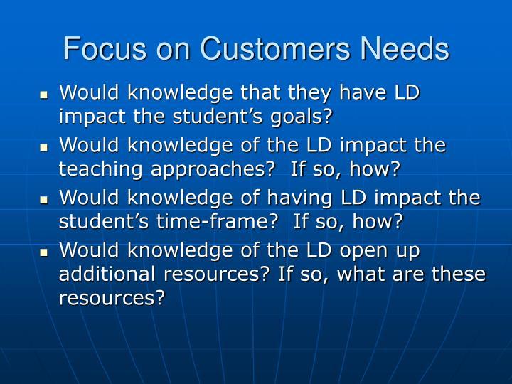 Focus on Customers Needs