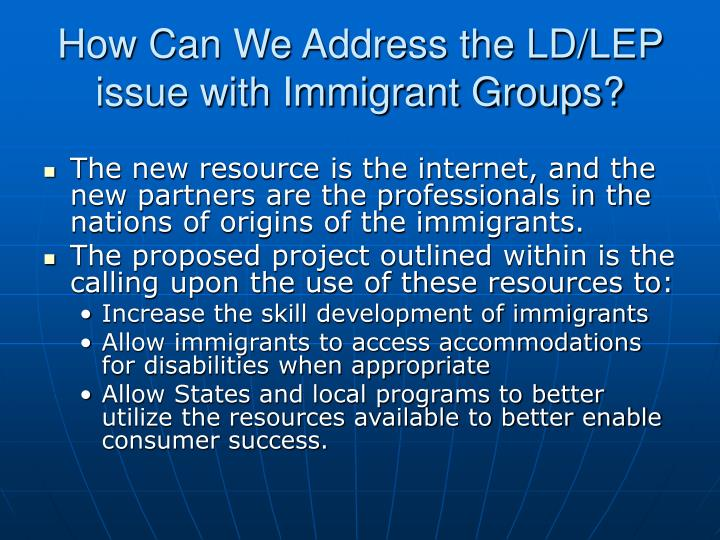 How Can We Address the LD/LEP issue with Immigrant Groups?
