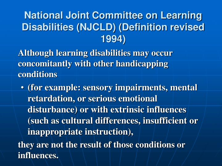 National Joint Committee on Learning Disabilities (NJCLD) (Definition revised  1994)