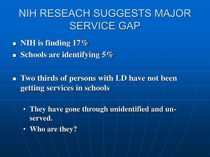 NIH RESEACH SUGGESTS MAJOR SERVICE GAP