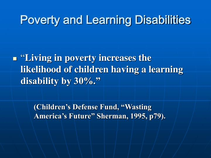 Poverty and Learning Disabilities